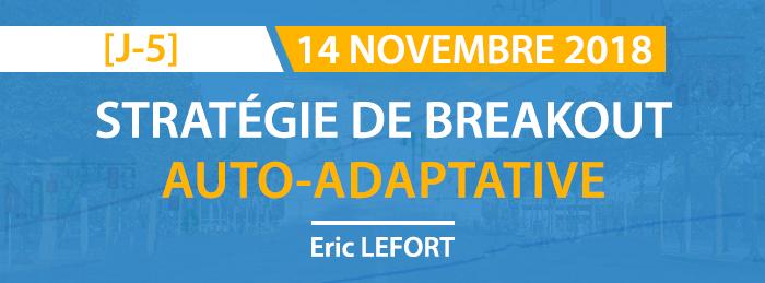 Stratégie de breakout auto-adaptative avec Eric Lefort